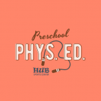 Preschool PE Day @ HUB Sports Center